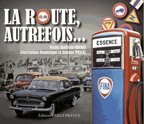 La route d'Autrefois de Aurélien Charles- éd. Ouest-France- 123p. - 25€